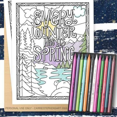 AN OPTIMISTIC OUTLOOK | EVERY WINTER HAS IT'S SPRING FREE COLORING PAGE PRINTABLE
