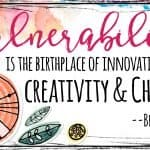 Motivational Quote | Vulnerability is the birthplace of innovation creativity and change