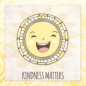 Kindness Matters, Happy Sunshine Illustration & Quote
