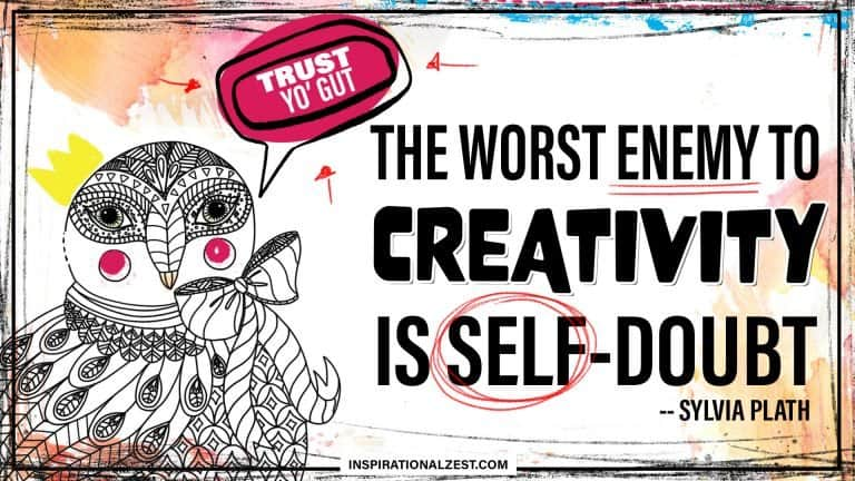 The worst enemy to creativity is self doubt motivational quote