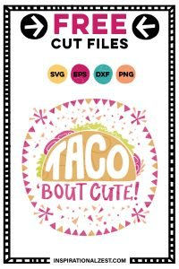 Taco 'Bout Cute SVG Cut File Image