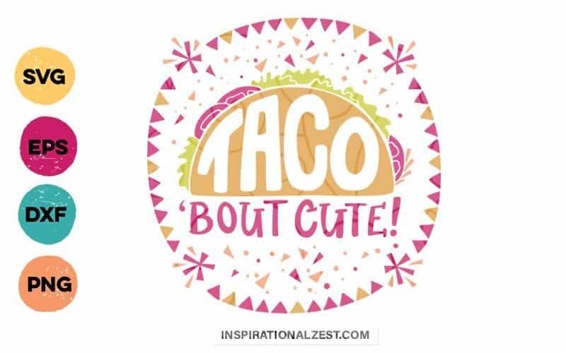 Taco 'Bout Cute SVG Cut File Image