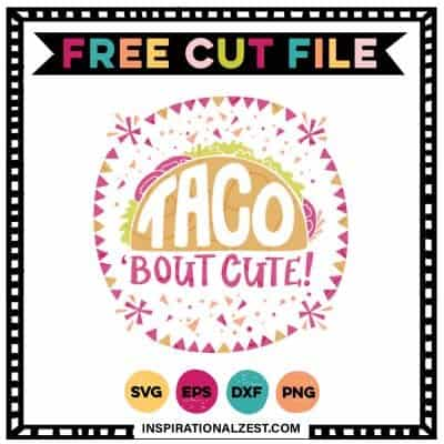 Taco 'Bout CUTE FREE SVG File