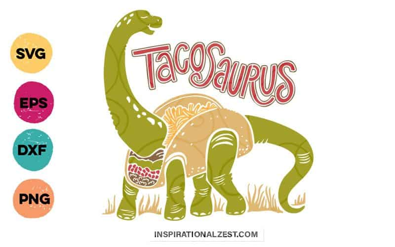 5 color SVG cut file image with a green dinosaur and a hand lettered title that says tacosaurus