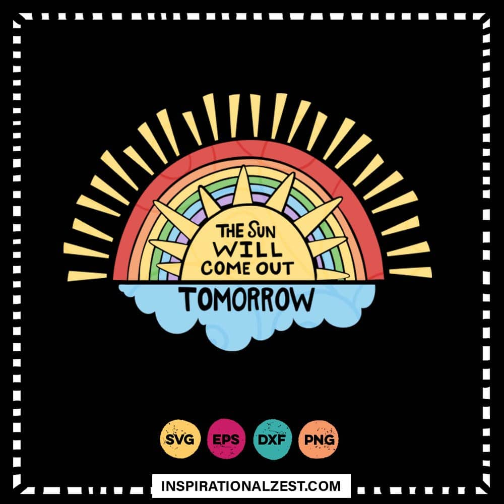 The Sun Will Come Out Tomorrow SVG Cut File