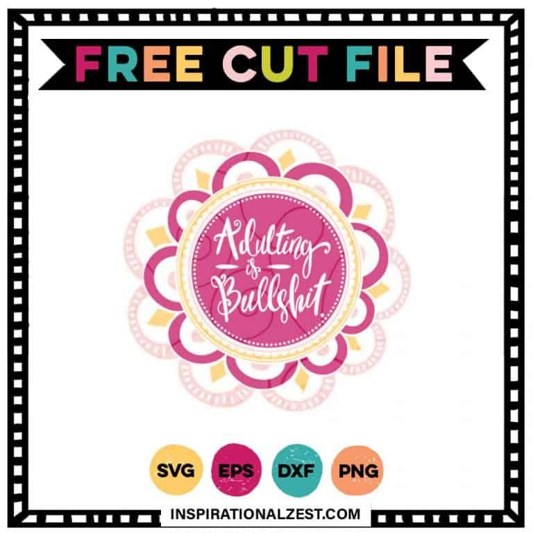 Adulting is bullshit quote in a detailed, pink, and yellow mandala design file for cutting with a silhouette or cricut.