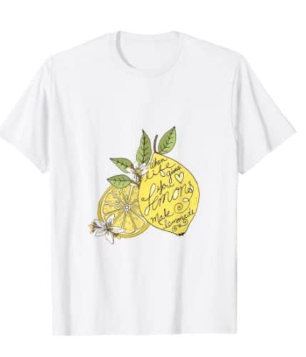 When Life Gives you Lemons, Make Lemonade! T-shirt with hand-lettered quote
