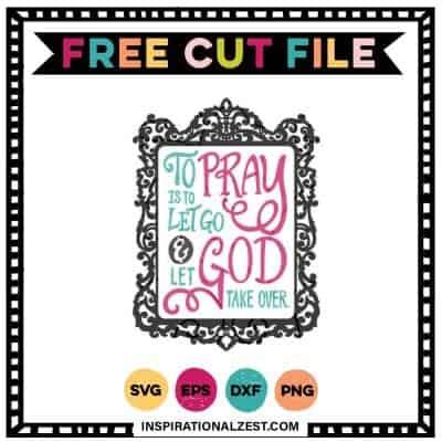 To Pray & Let God SVG